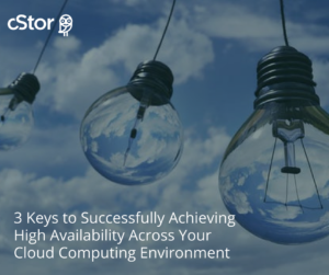 3 Keys to Achieving High Availability